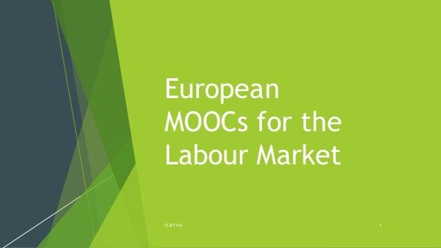 European MOOCs for the Labour Market CC-BY 4.0 1