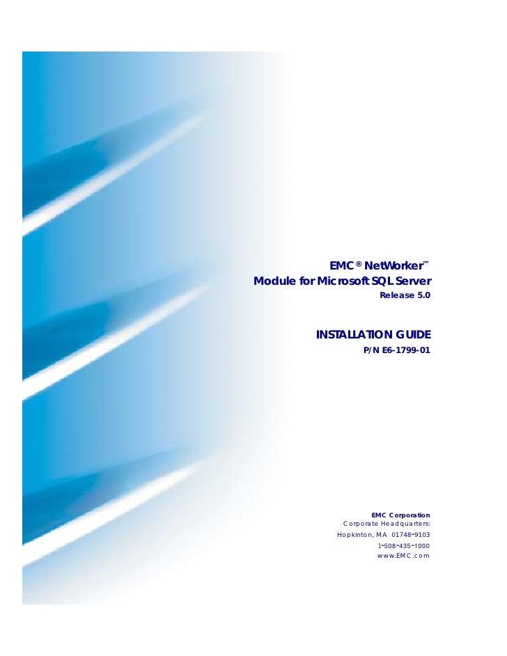 EMC® NetWorker™ Module for Microsoft SQL Server                         Release 5.0              INSTALLATION GUIDE       ...