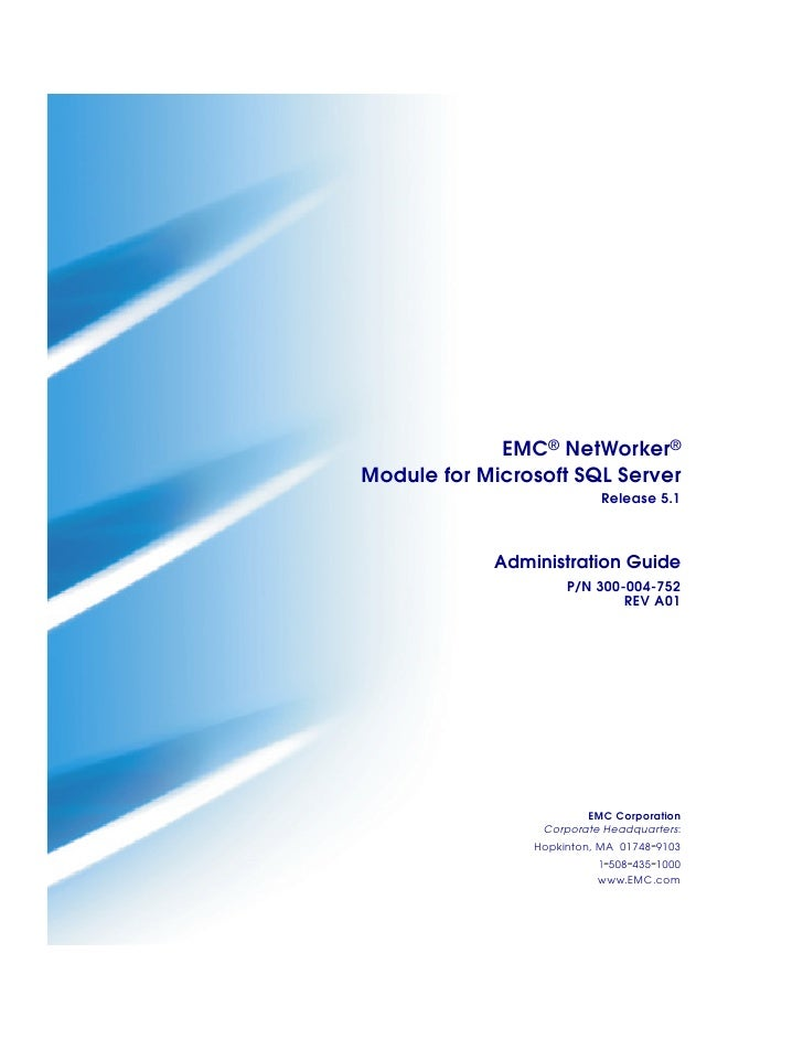 EMC® NetWorker® Module for Microsoft SQL Server                           Release 5.1                Administration Guide ...