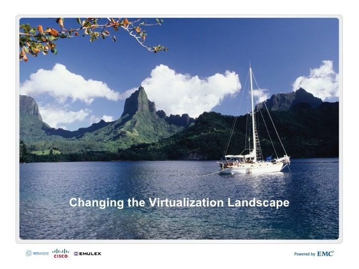 Changing the Virtualization Landscape