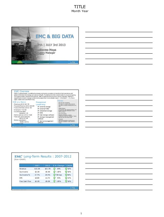 1 TITLE Month Year 1EMC CONFIDENTIAL—INTERNAL USE ONLY EMC & BIG DATA LIMA | JULY 3rd 2013 Guillermo Moya Country Manager ...
