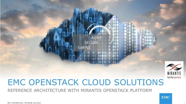 1EMC CONFIDENTIAL—INTERNAL USE ONLYEMC CONFIDENTIAL—INTERNAL USE ONLY EMC OPENSTACK CLOUD SOLUTIONS REFERENCE ARCHITECTURE...