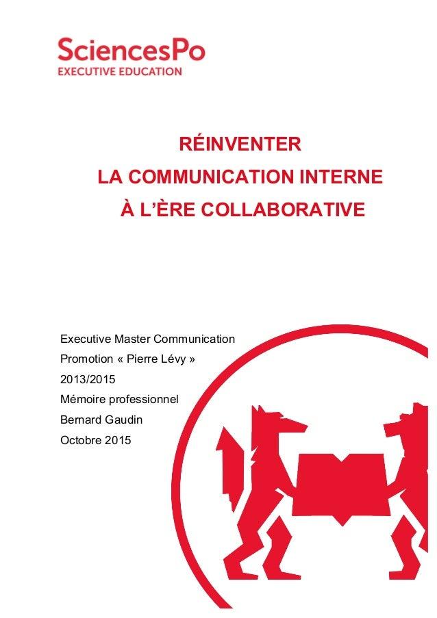 Executive Master Communication Promotion « Pierre Lévy » 2013/2015 Mémoire professionnel Bernard Gaudin Octobre 2015 RÉINV...