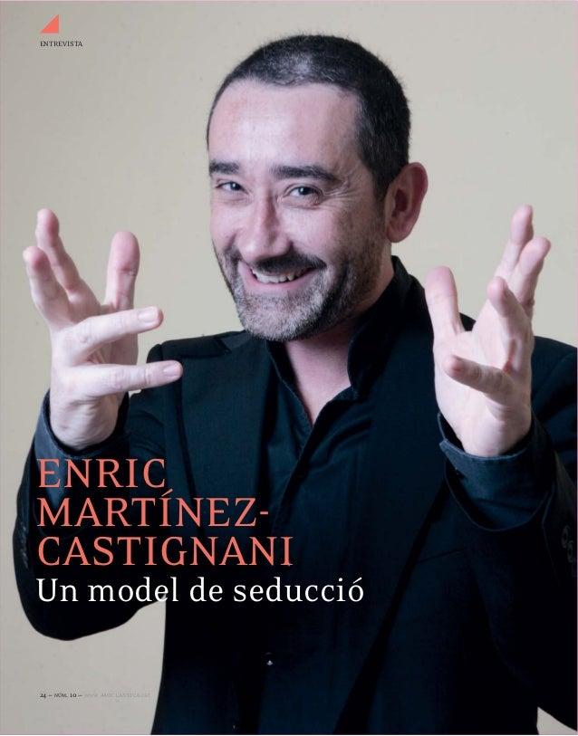 ENTREVISTAENRICMARTÍNEZ-CASTIGNANIUn model de seducció24 — NÚM. 10 — www.440classica.cat
