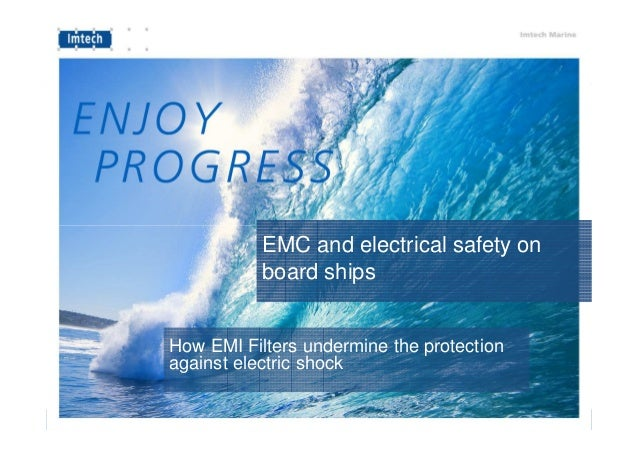 EMC and electrical safety on board ships How EMI Filters undermine the protection against electric shock