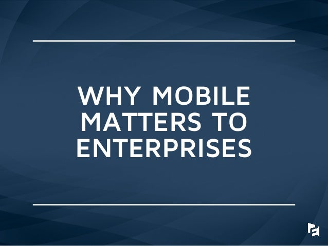 Mobile Enterprise Trends 2015 - Emergence Capital Slide 3