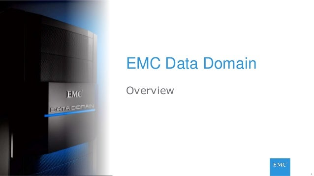 1© Copyright 2014 EMC Corporation. All rights reserved.© Copyright 2014 EMC Corporation. All rights reserved. EMC Data Dom...