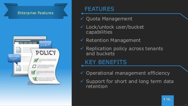 19© Copyright 2015 EMC Corporation. All rights reserved.  Quota Management  Lock/unlock user/bucket capabilities  Reten...
