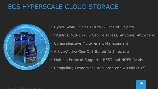 """7© Copyright 2015 EMC Corporation. All rights reserved.  Hyper Scale - Sales Out to Billions of Objects  """"Public Cloud-L..."""