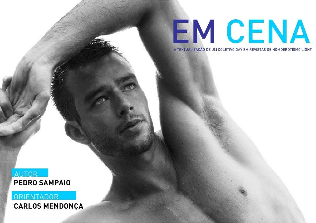 A TEXTUALIZAÇÃO DE UM COLETIVO GAY EM REVISTAS DE HOMOEROTISMO LIGHT     AUTOR PEDRO SAMPAIO ORIENTADOR CARLOS MENDONÇA