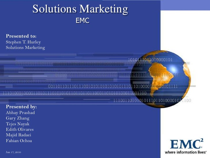 Solutions Marketing                        EMC  Presented to: Stephen T. Hurley Solutions Marketing     Presented by: Abha...