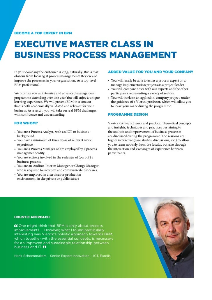 Become a top expert in BPMExecutive Master Class inBusiness Process ManagementIn your company the customer is king, natura...