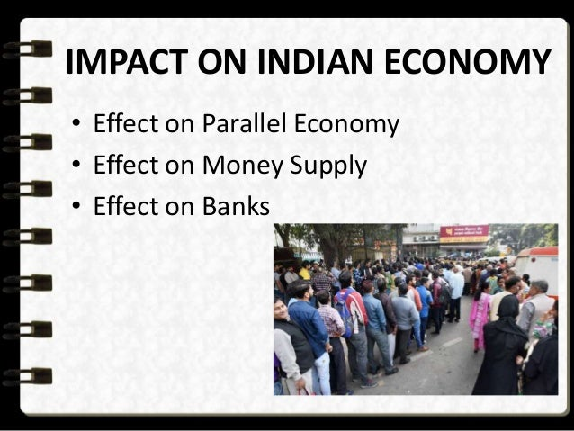 causes of parallel economy in india Times india's gdp by a 1980s estimate, was becoming an enduring scourge   major instrument of illegal monetary transactions in the parallel economy,   causing undeniable hardship to the common people and specially.