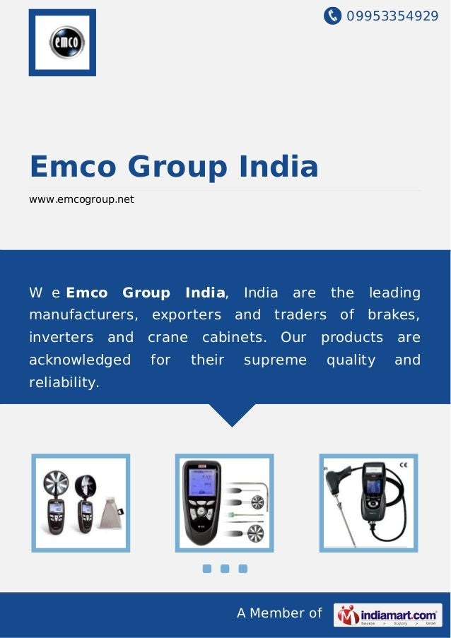 09953354929 A Member of Emco Group India www.emcogroup.net W e Emco Group India, India are the leading manufacturers, expo...