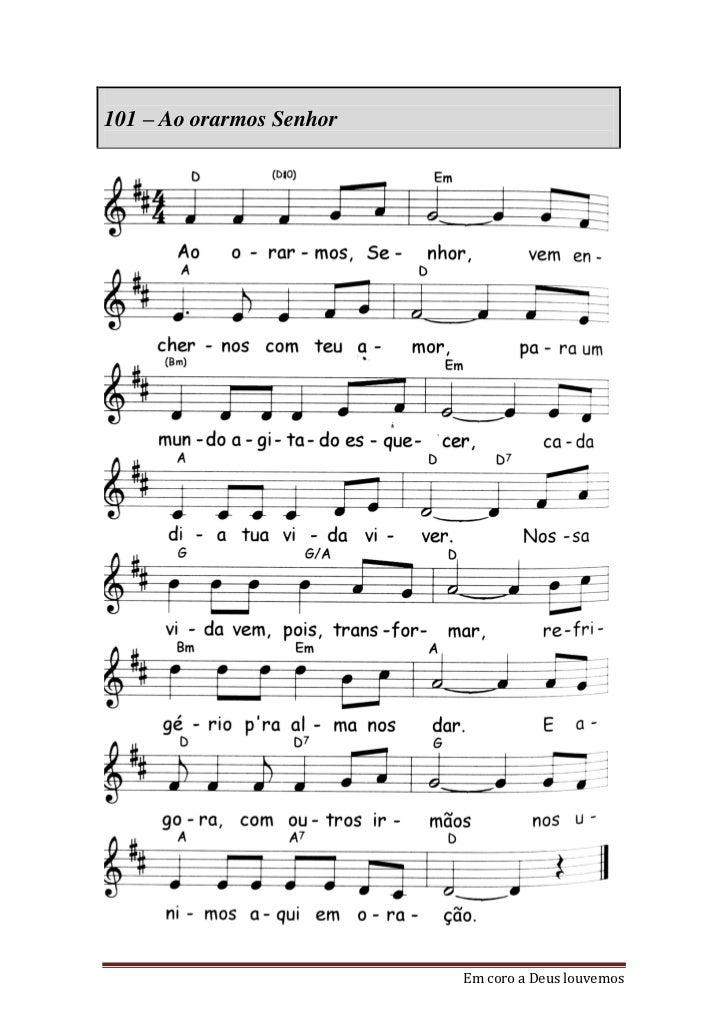 101 – Ao orarmos Senhor                          Em coro a Deus louvemos