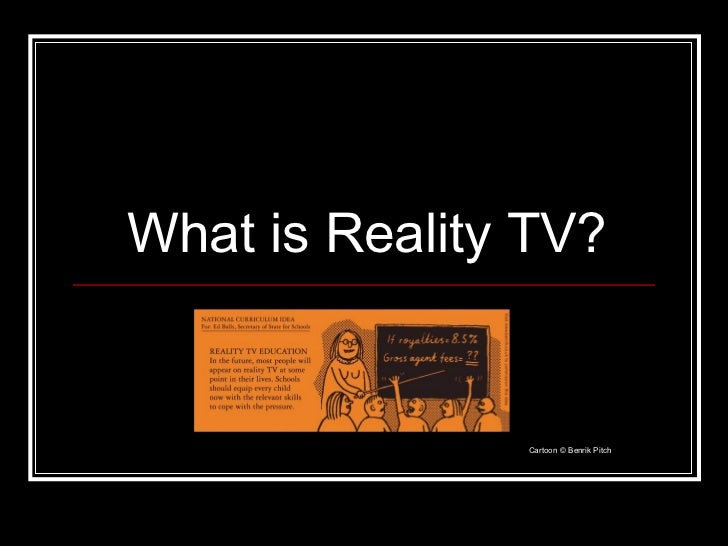 What is Reality TV? Cartoon © Benrik Pitch