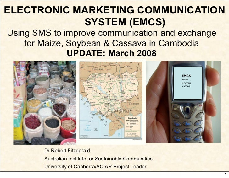 ELECTRONIC MARKETING COMMUNICATION             SYSTEM (EMCS) Using SMS to improve communication and exchange     for Maize...
