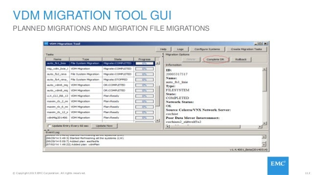 112© Copyright 2015 EMC Corporation. All rights reserved. VDM MIGRATION TOOL GUI PLANNED MIGRATIONS AND MIGRATION FILE MIG...