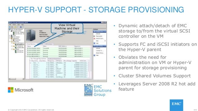 143© Copyright 2015 EMC Corporation. All rights reserved. • Dynamic attach/detach of EMC storage to/from the virtual SCSI ...