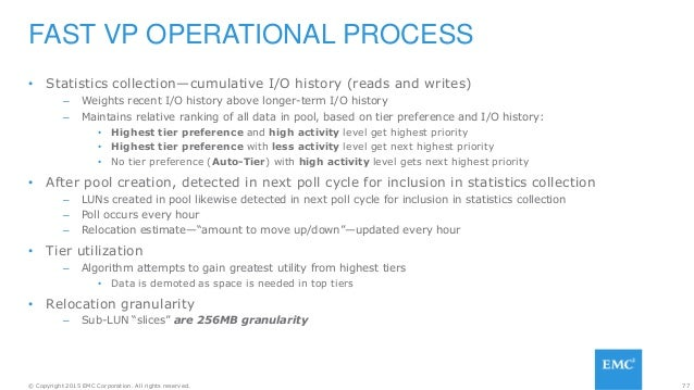 77© Copyright 2015 EMC Corporation. All rights reserved. • Statistics collection—cumulative I/O history (reads and writes)...