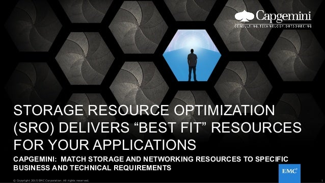 """1© Copyright 2015 EMC Corporation. All rights reserved. STORAGE RESOURCE OPTIMIZATION (SRO) DELIVERS """"BEST FIT"""" RESOURCES ..."""