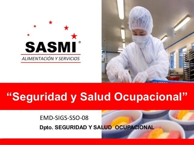 """HSEQ EMD-SIGS-SSO-08www.sasmiperu.pe """"Seguridad y Salud Ocupacional"""" Dpto. SEGURIDAD Y SALUD OCUPACIONAL """"Seguridad y Salu..."""