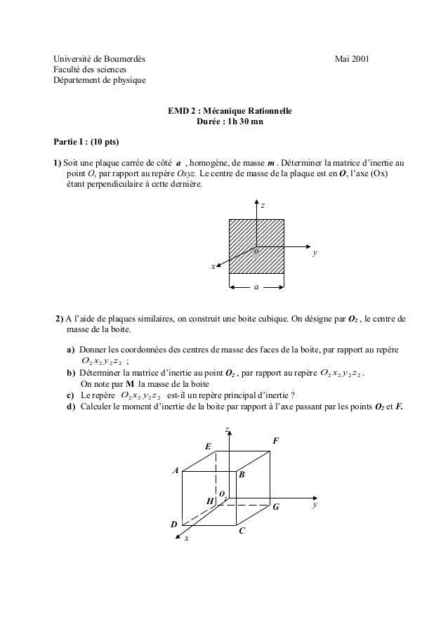 Université de Boumerdès Mai 2001 Faculté des sciences Département de physique EMD 2 : Mécanique Rationnelle Durée : 1h 30 ...
