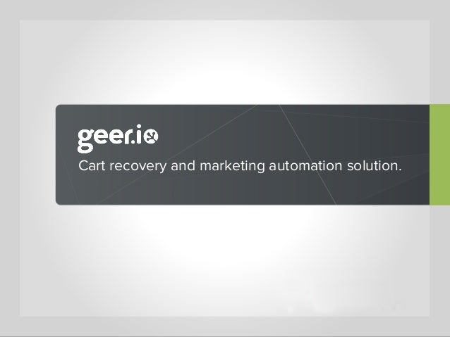Cart recovery and marketing automation solution.