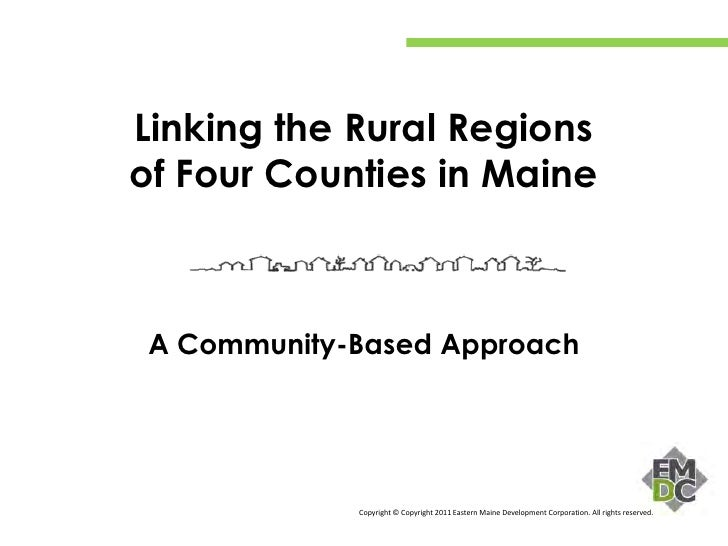 Linking the Rural Regionsof Four Counties in MaineA Community-Based Approach            Copyright © Copyright 2011 Eastern...
