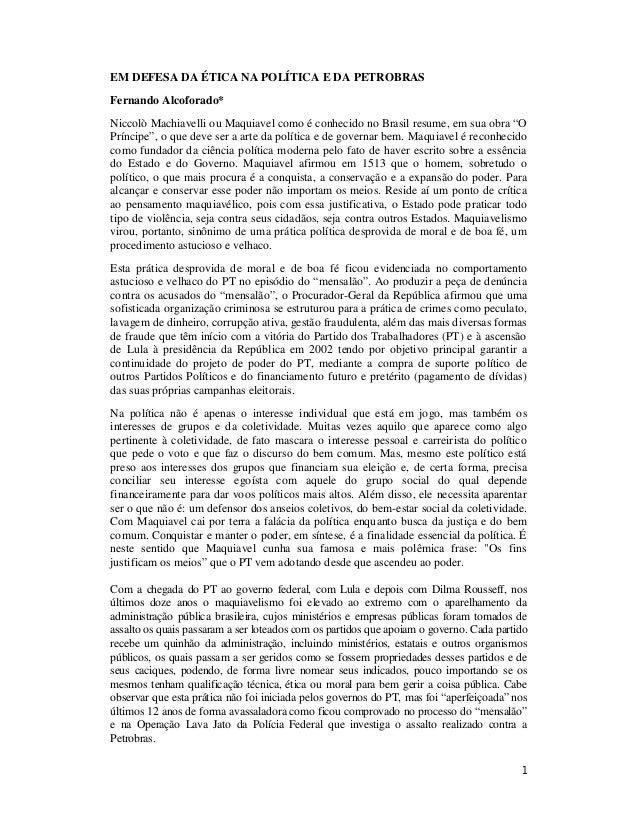 1 EM DEFESA DA ÉTICA NA POLÍTICA E DA PETROBRAS Fernando Alcoforado* Niccolò Machiavelli ou Maquiavel como é conhecido no ...
