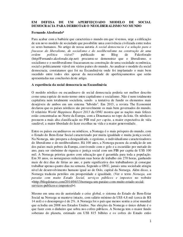 EM DEFESA DE UM APERFEIÇOADO MODELO DE SOCIAL  DEMOCRACIA PARA DERROTAR O NEOLIBERALISMO NO MUNDO  Fernando Alcoforado*  P...