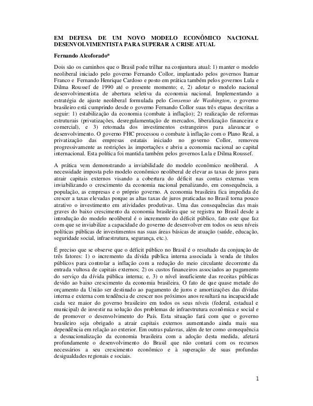 EM DEFESA DE UM NOVO MODELO ECONÔMICO NACIONAL  DESENVOLVIMENTISTA PARA SUPERAR A CRISE ATUAL  Fernando Alcoforado*  Dois ...