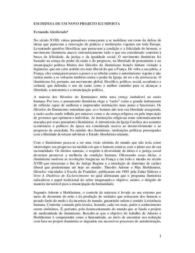 1 EM DEFESA DE UM NOVO PROJETO ILUMINISTA Fernando Alcoforado* No século XVIII, vários pensadores começaram a se mobilizar...