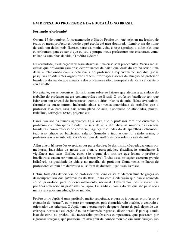 EM DEFESA DO PROFESSOR E DA EDUCAÇÃO NO BRASIL  Fernando Alcoforado*  Ontem, 15 de outubro, foi comemorado o Dia do Profes...