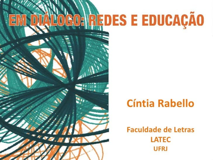Cíntia RabelloFaculdade de Letras      LATEC       UFRJ