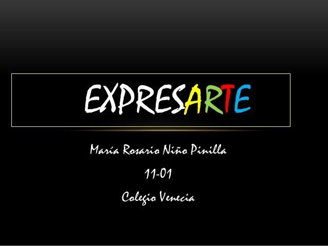 EXPRESARTE  María Rosario Niño Pinilla  11-01  Colegio Venecia