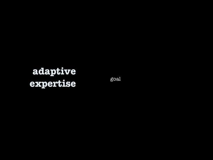 adaptive expertise goal