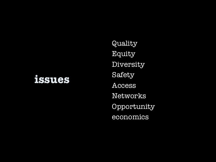 issues Quality Equity Diversity Safety Access Networks Opportunity economics