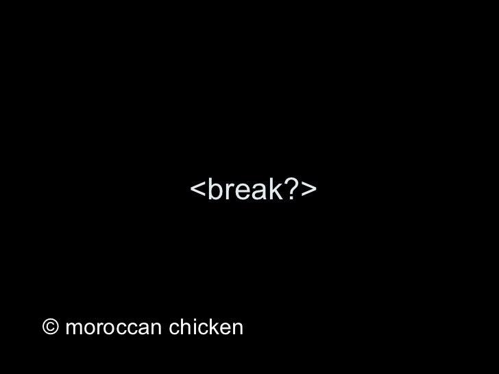 <ul><li>© moroccan chicken </li></ul><break?>
