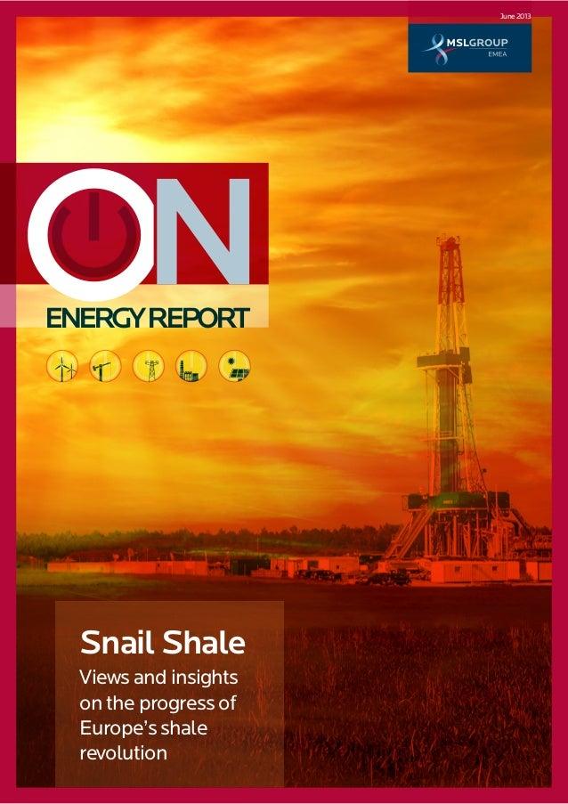 ENERGYREPORTSnail ShaleViews and insightson the progress ofEurope's shalerevolutionJune2013