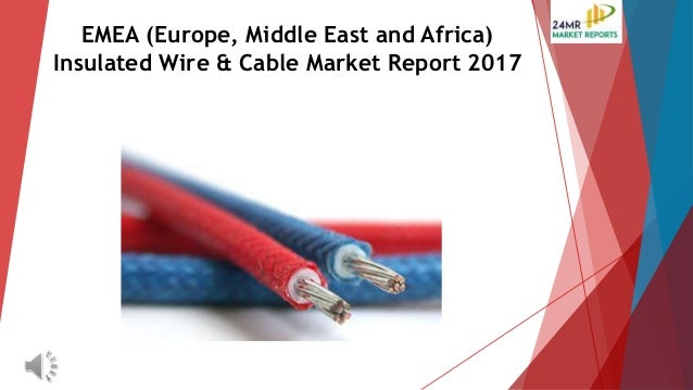 EMEA (Europe, Middle East and Africa) Insulated Wire & Cable Market R…