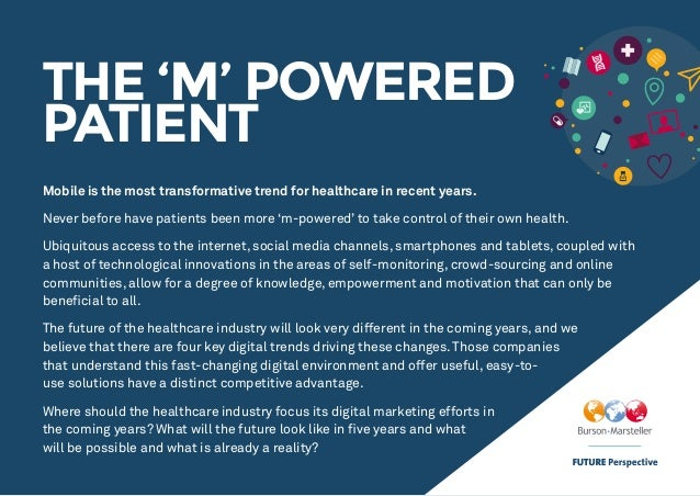 THE 'M' POWERED PATIENT Mobile is the most transformative trend for healthcare in recent years. Never before have patients...