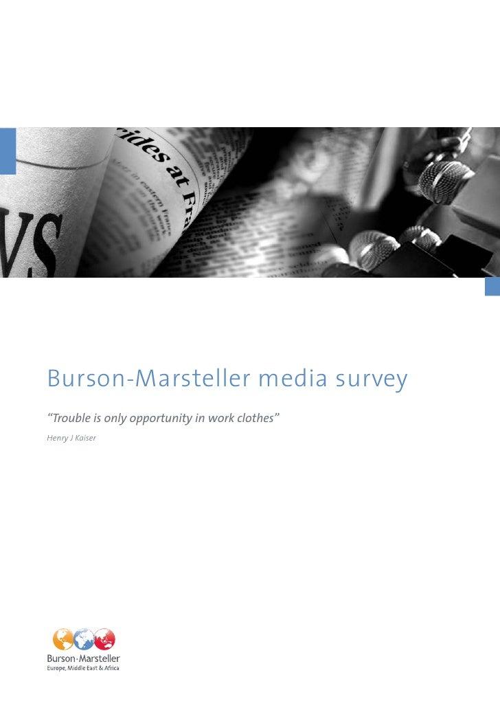"Burson-Marsteller media survey ""Trouble is only opportunity in work clothes"" Henry J Kaiser"