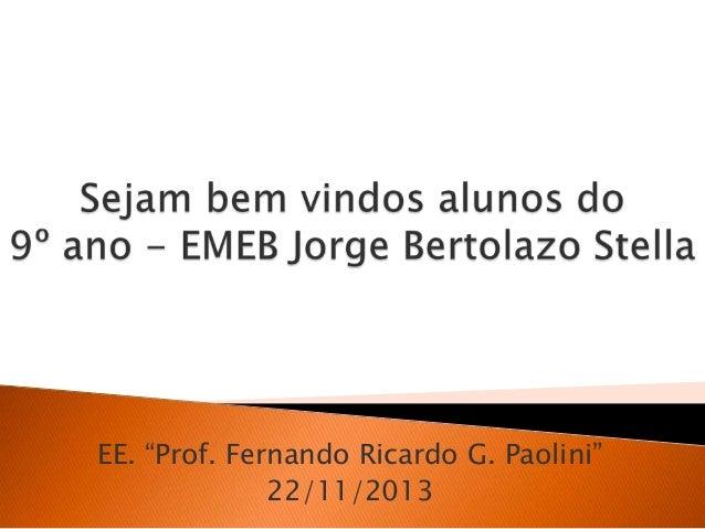 """EE. """"Prof. Fernando Ricardo G. Paolini"""" 22/11/2013"""