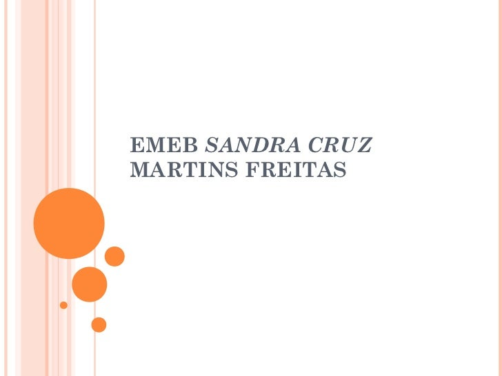 EMEB SANDRA CRUZMARTINS FREITAS