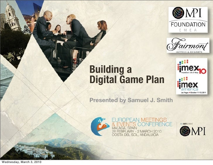 Building a                            Digital Game Plan                            Presented by Samuel J. Smith     Wednes...