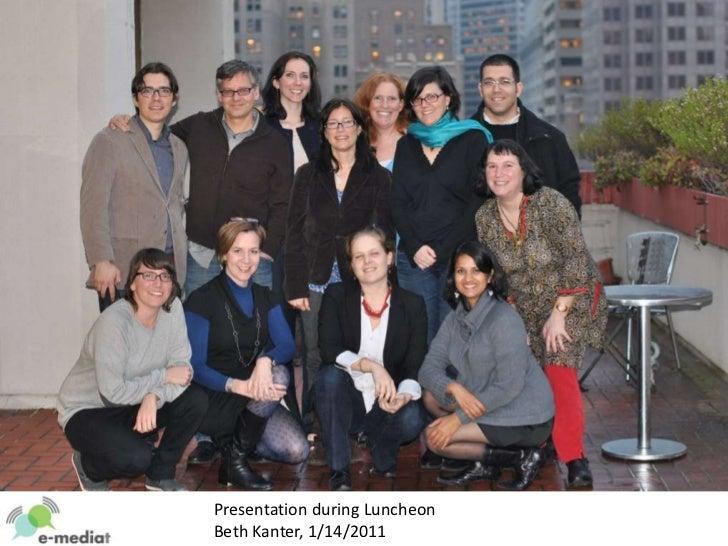 Presentation during LuncheonBeth Kanter, 1/14/2011<br />