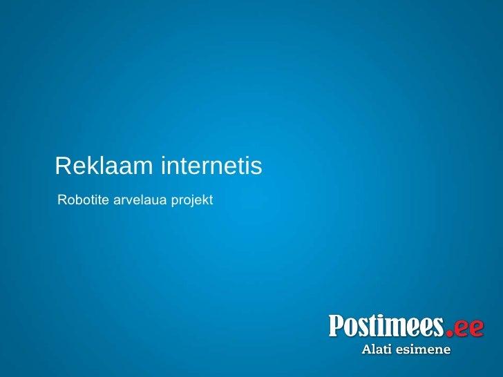 Reklaam internetis Robotite arvelaua projekt