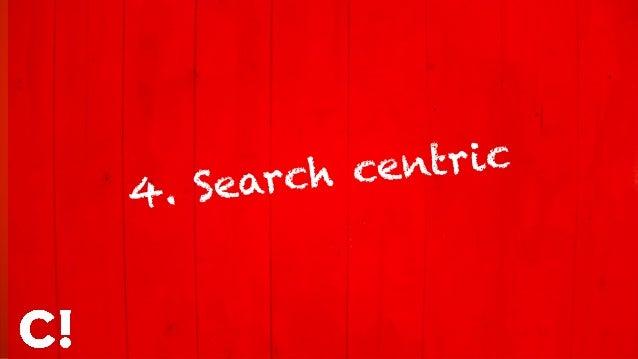 4. Search centric