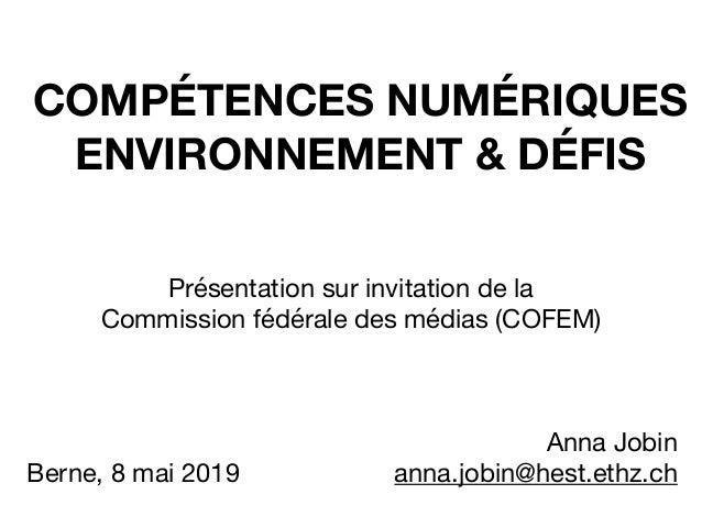 COMPÉTENCES NUMÉRIQUES ENVIRONNEMENT & DÉFIS Présentation sur invitation de la Commission fédérale des médias (COFEM) An...